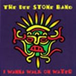 i wanna walk on water - dee stone band